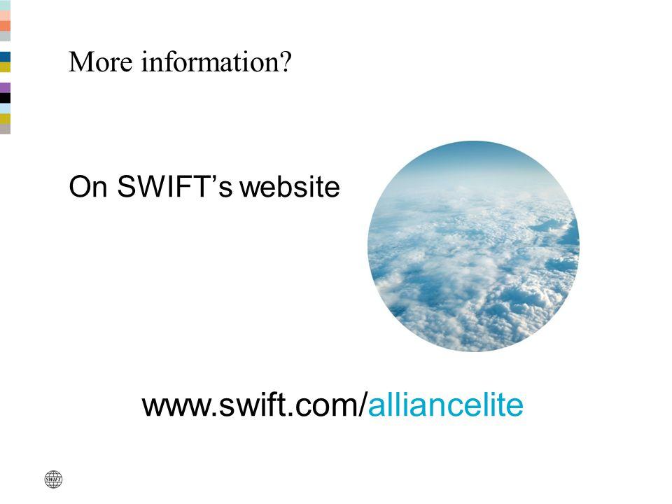 More information On SWIFT's website www.swift.com/alliancelite