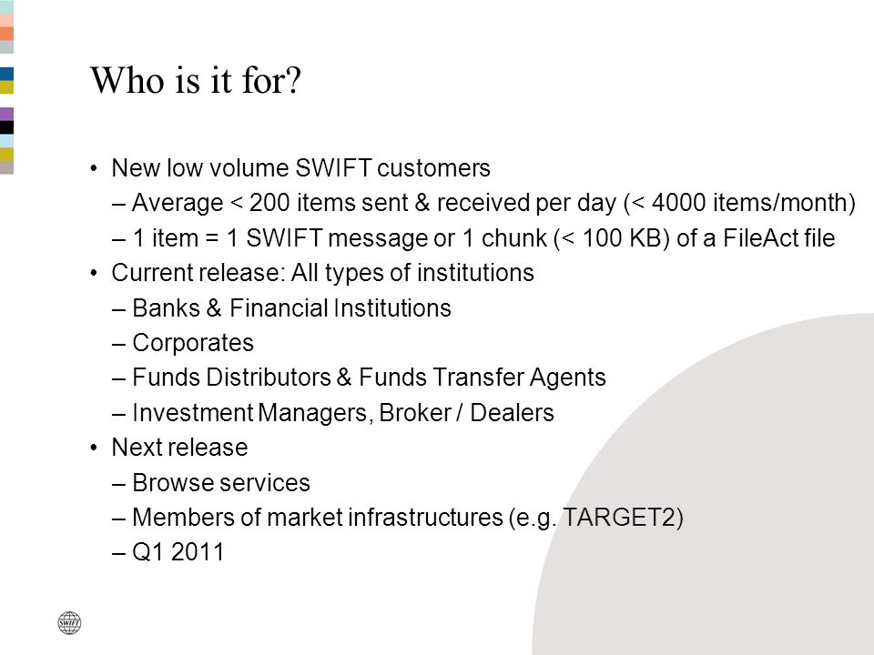 Who is it for New low volume SWIFT customers