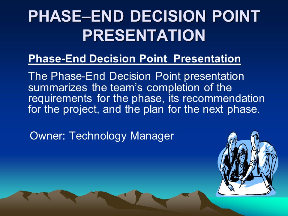 PHASE–END DECISION POINT PRESENTATION