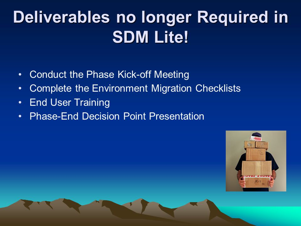 Deliverables no longer Required in SDM Lite!