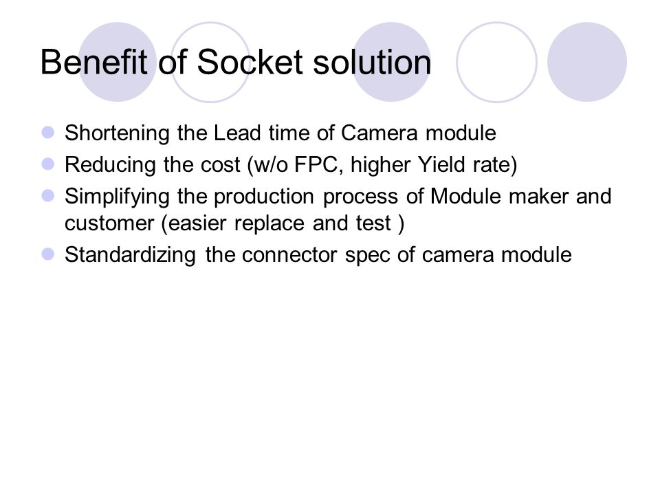 Benefit of Socket solution
