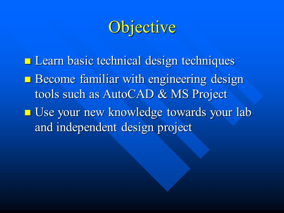 Objective Learn basic technical design techniques