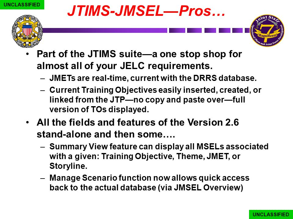 UNCLASSIFIED JTIMS-JMSEL—Pros… Part of the JTIMS suite—a one stop shop for almost all of your JELC requirements.