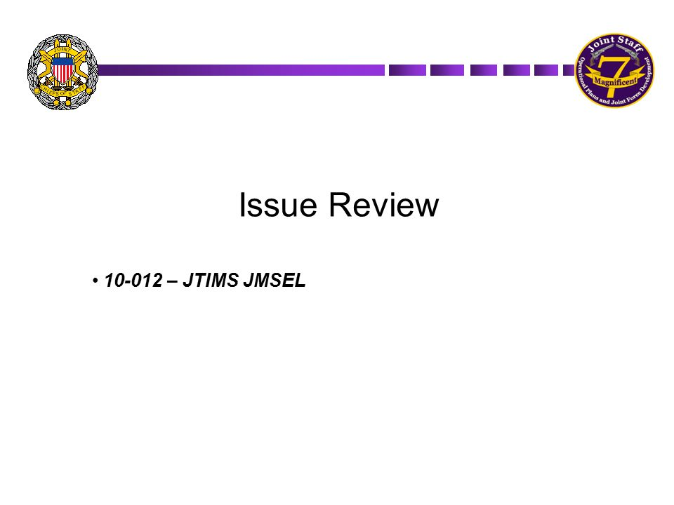 Issue Review 10-012 – JTIMS JMSEL