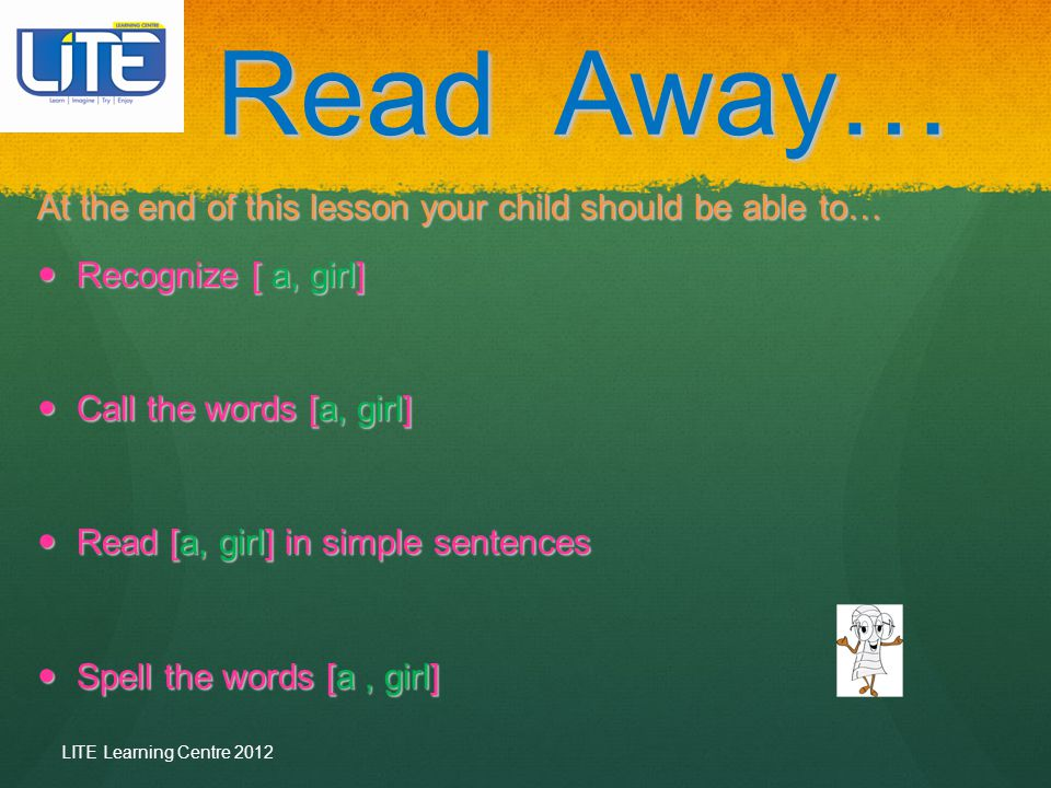 Read Away… At the end of this lesson your child should be able to…