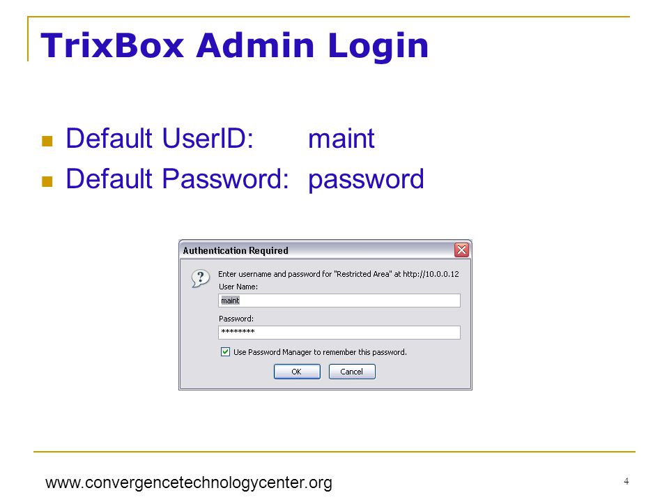 TrixBox Admin Login Default UserID: maint Default Password: password