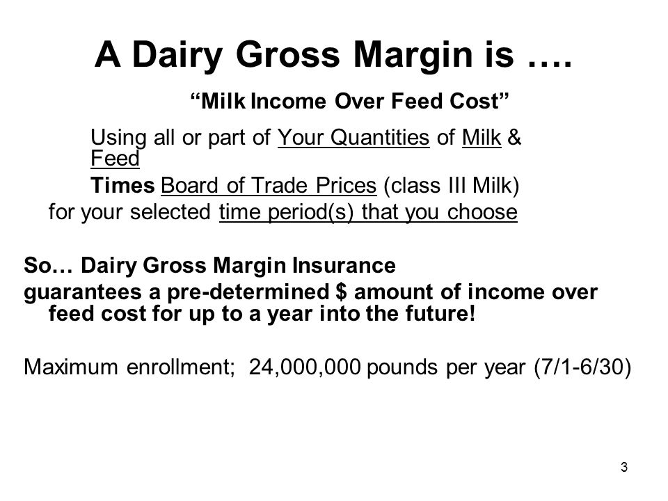 A Dairy Gross Margin is ….
