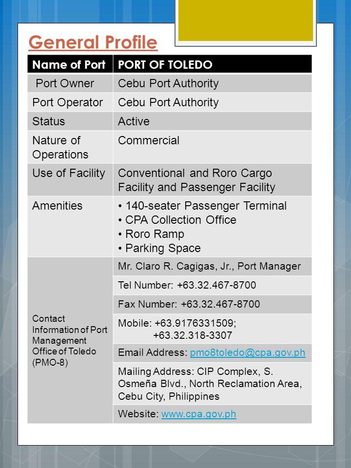 General Profile Name of Port PORT OF TOLEDO Port Owner