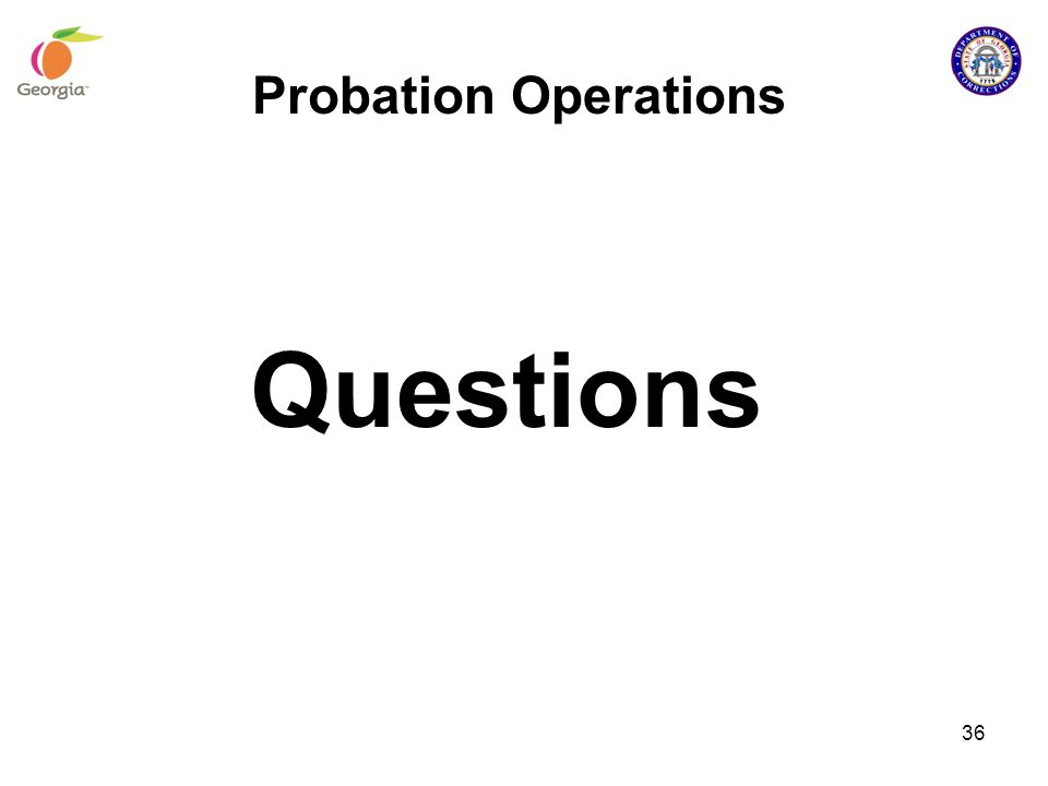 Probation Operations Questions