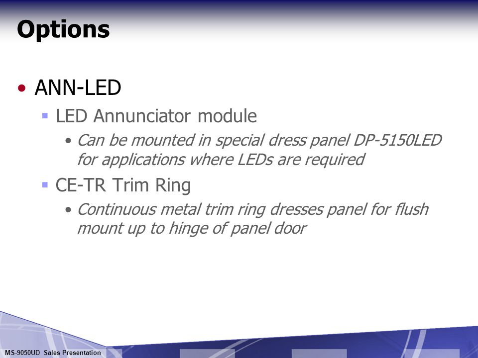 Options ANN-LED LED Annunciator module CE-TR Trim Ring