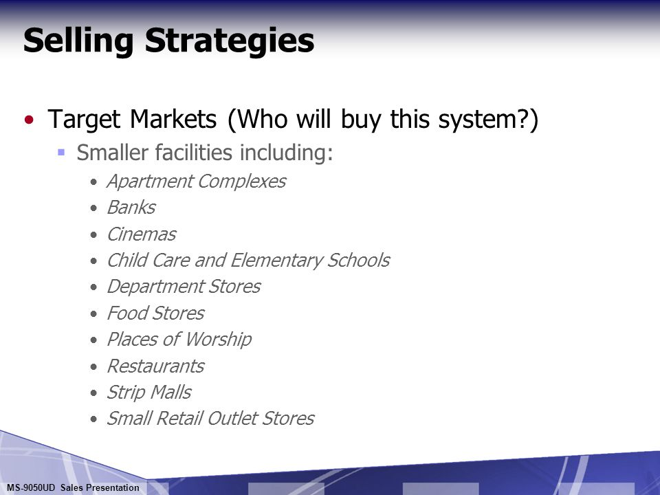 Selling Strategies Target Markets (Who will buy this system )