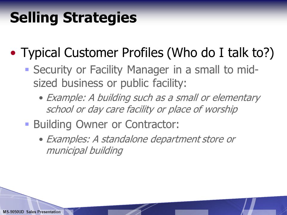 Selling Strategies Typical Customer Profiles (Who do I talk to )