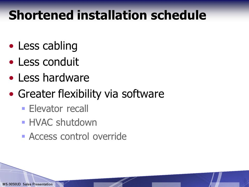 Shortened installation schedule