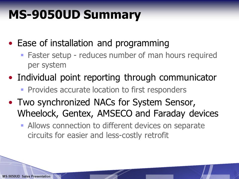 MS-9050UD Summary Ease of installation and programming