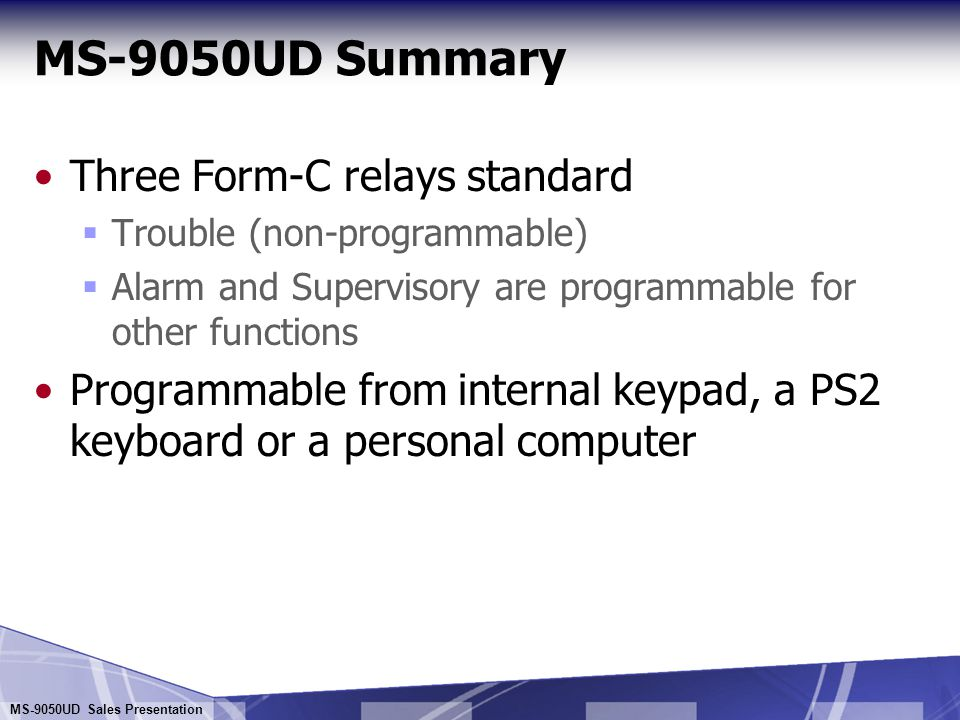 MS-9050UD Summary Three Form-C relays standard