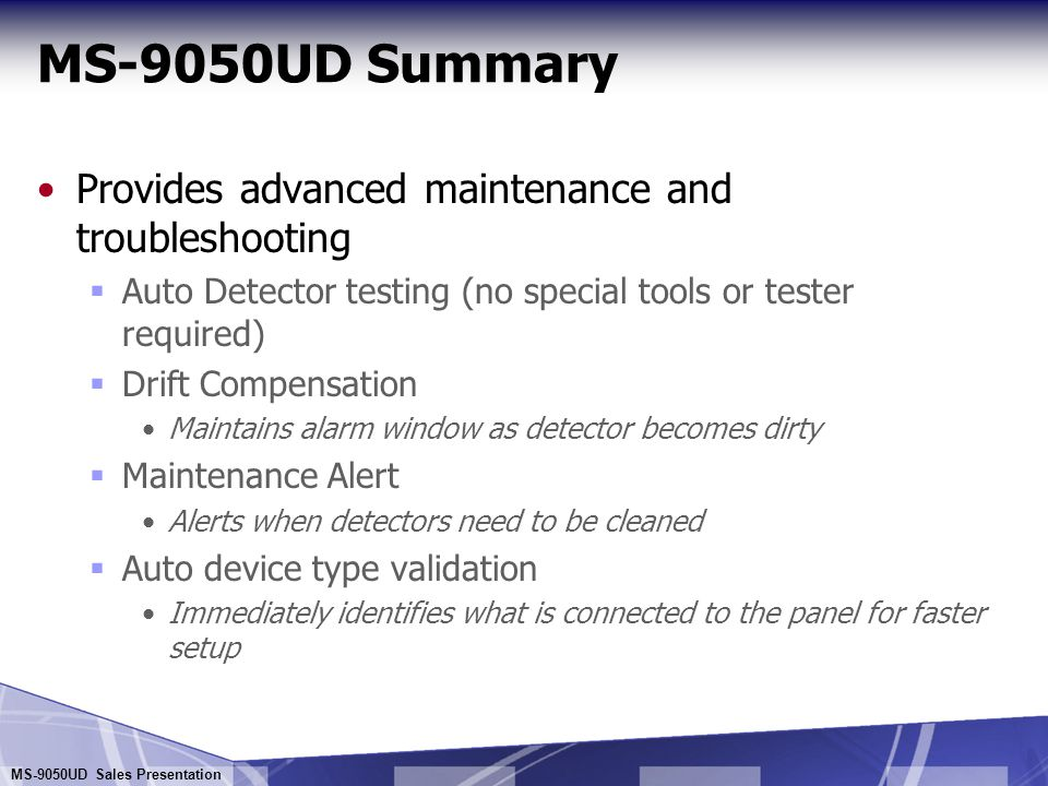 MS-9050UD Summary Provides advanced maintenance and troubleshooting