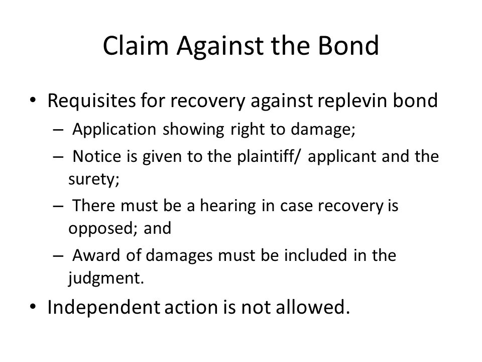 Claim Against the Bond Requisites for recovery against replevin bond