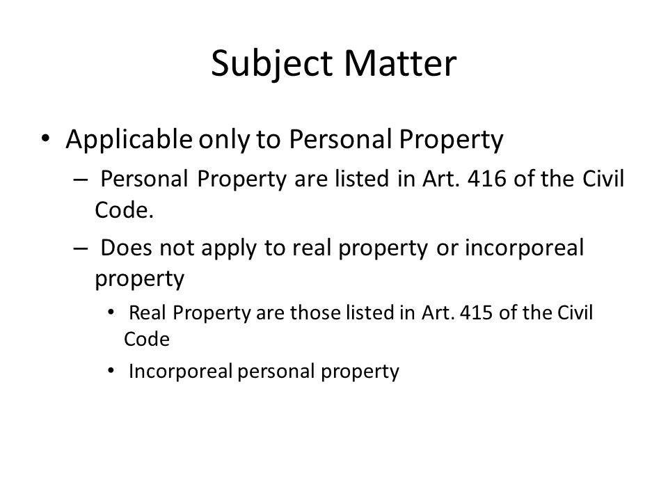 Subject Matter Applicable only to Personal Property