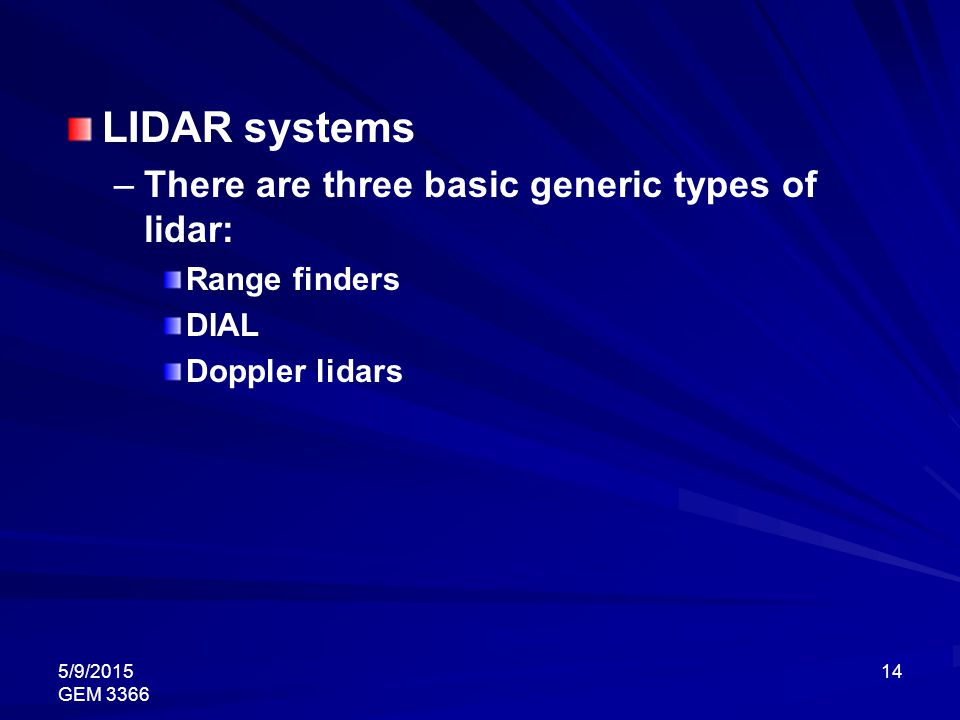 LIDAR systems There are three basic generic types of lidar: