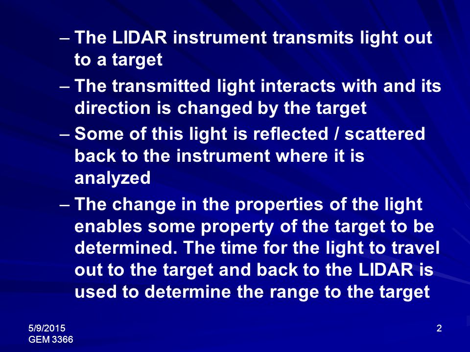 The LIDAR instrument transmits light out to a target
