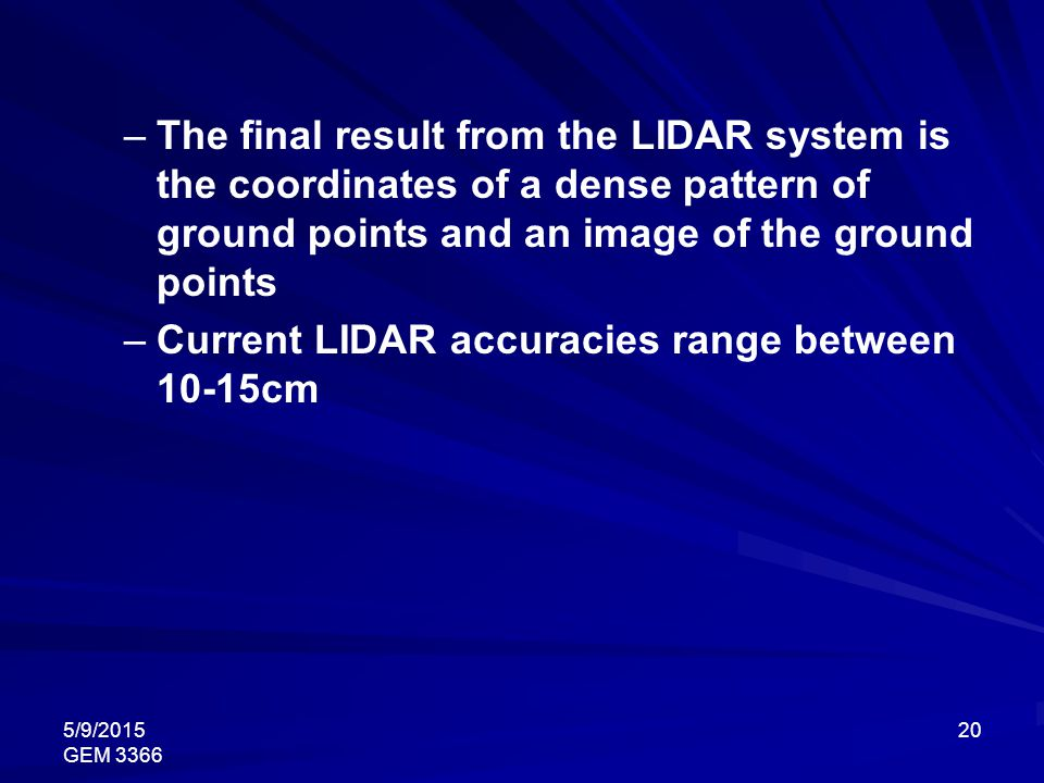 Current LIDAR accuracies range between 10-15cm
