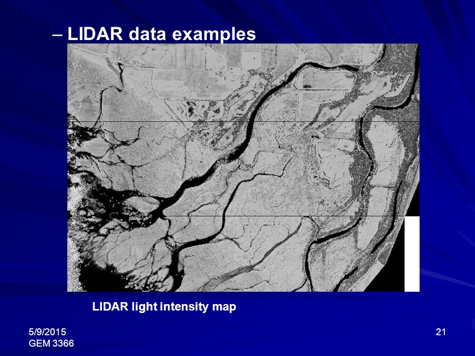 LIDAR data examples LIDAR light intensity map 4/15/2017 GEM 3366