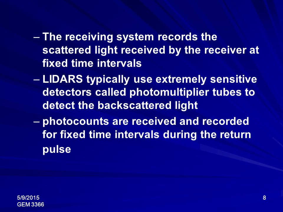 The receiving system records the scattered light received by the receiver at fixed time intervals