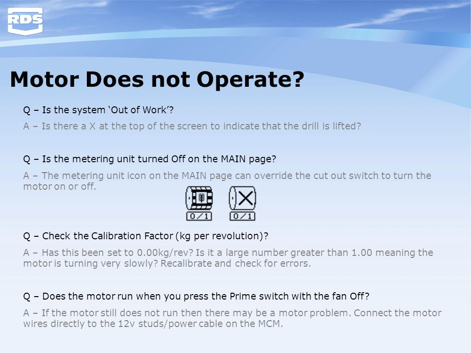 Motor Does not Operate Q – Is the system 'Out of Work'