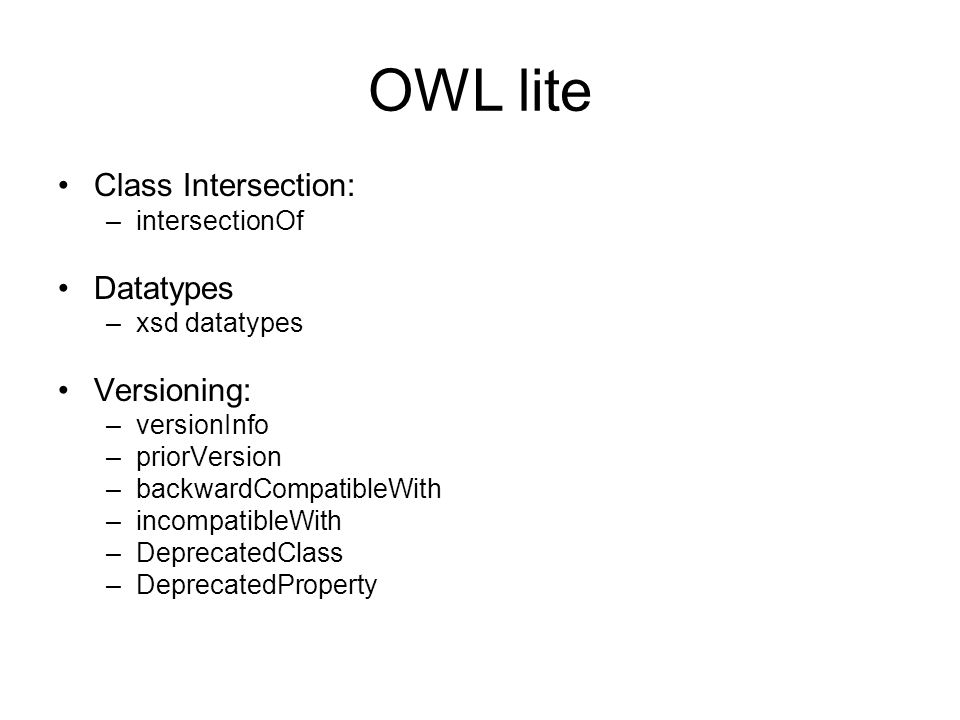 OWL lite Class Intersection: Datatypes Versioning: intersectionOf