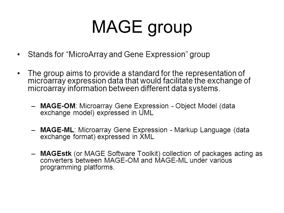 MAGE group Stands for MicroArray and Gene Expression group