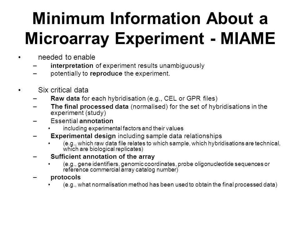 Minimum Information About a Microarray Experiment - MIAME