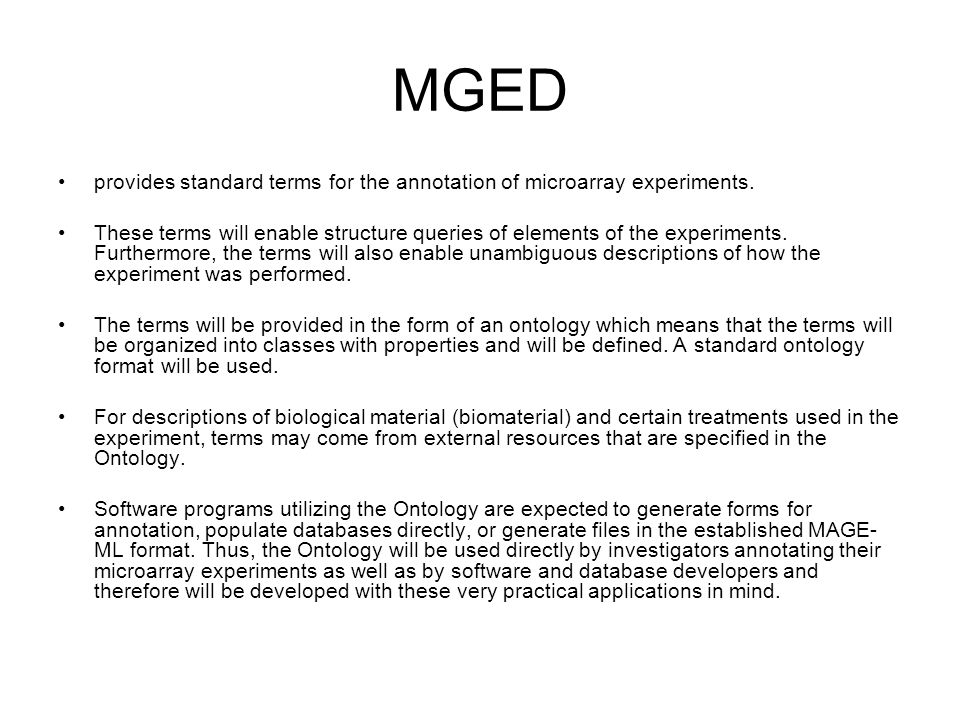 MGED provides standard terms for the annotation of microarray experiments.