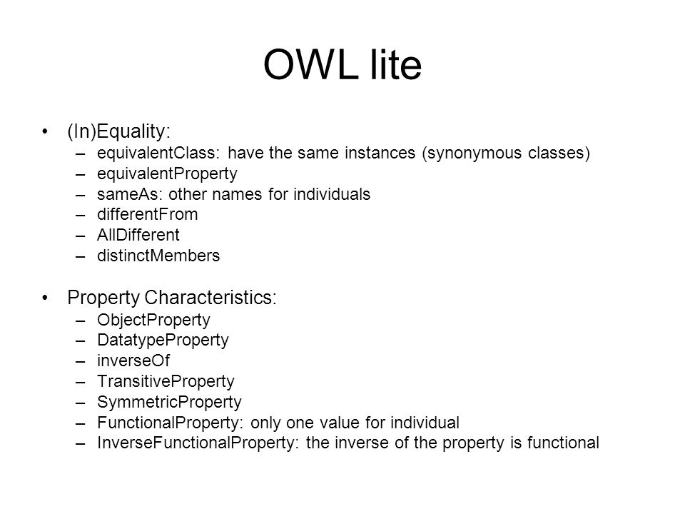 OWL lite (In)Equality: Property Characteristics: