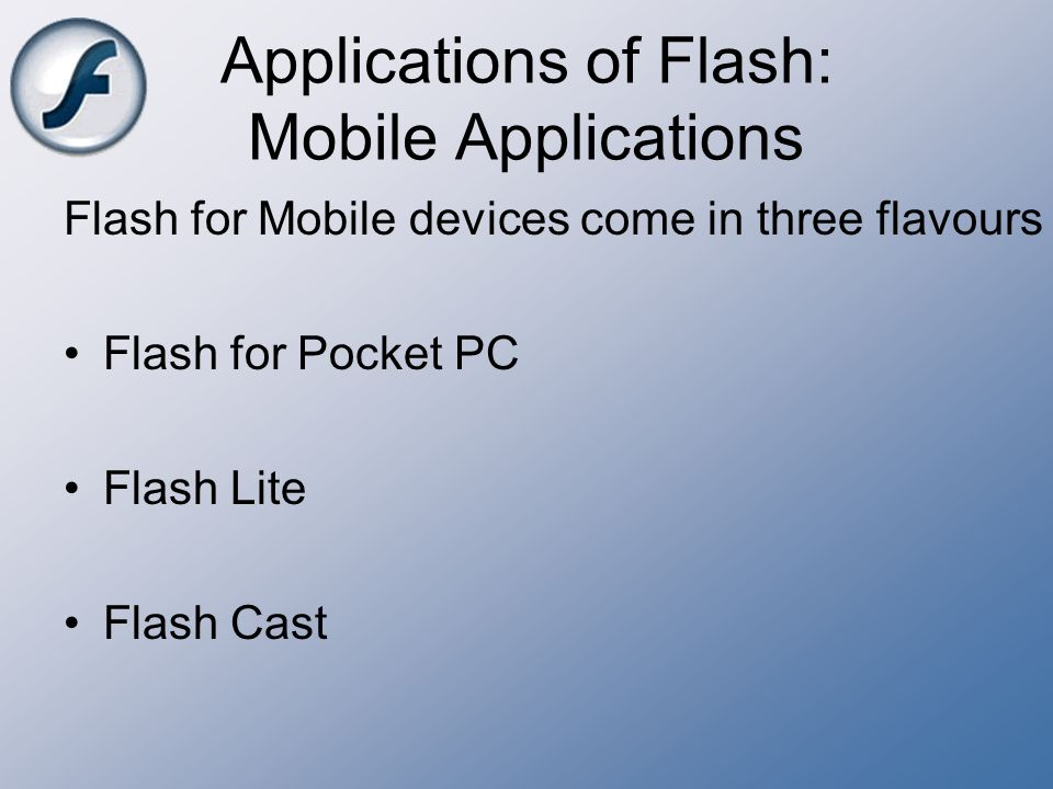 Applications of Flash: Mobile Applications
