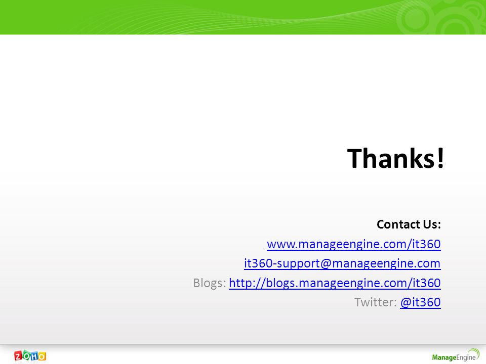 Thanks! Contact Us: www.manageengine.com/it360