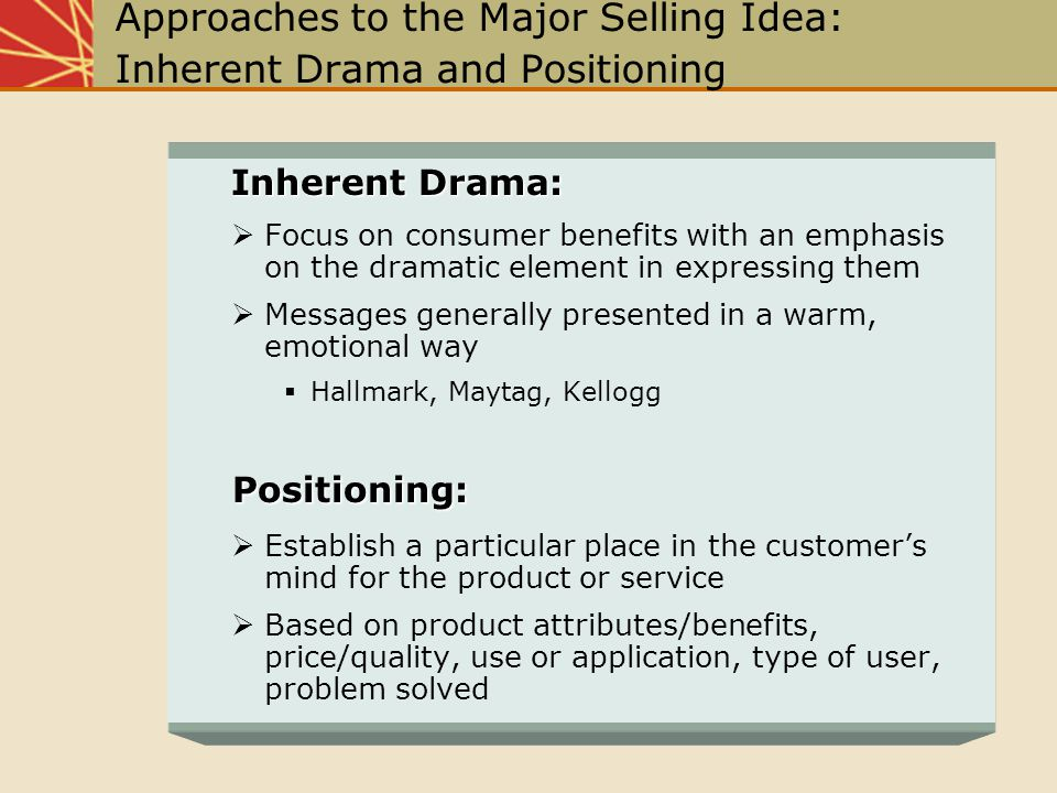Approaches to the Major Selling Idea: Inherent Drama and Positioning