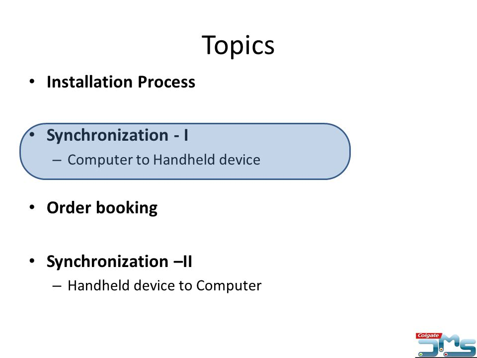 Topics Installation Process Synchronization - I Order booking