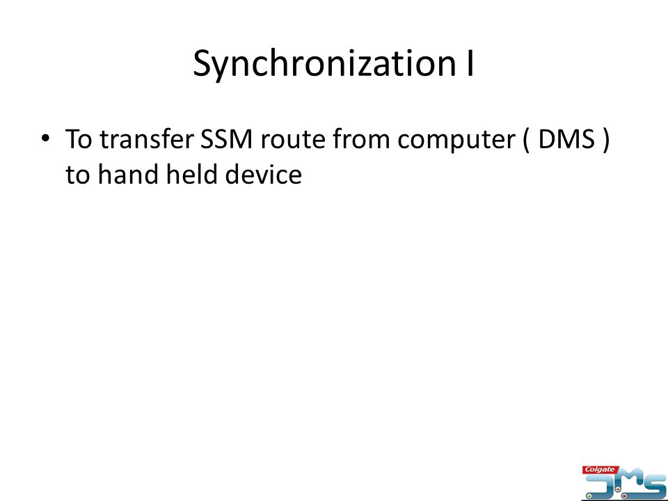 Synchronization I To transfer SSM route from computer ( DMS ) to hand held device