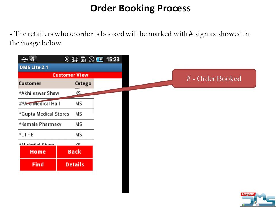 Order Booking Process - The retailers whose order is booked will be marked with # sign as showed in the image below.