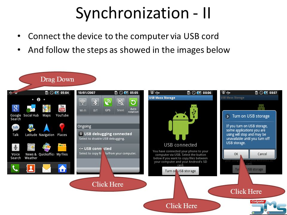 Synchronization - II Connect the device to the computer via USB cord