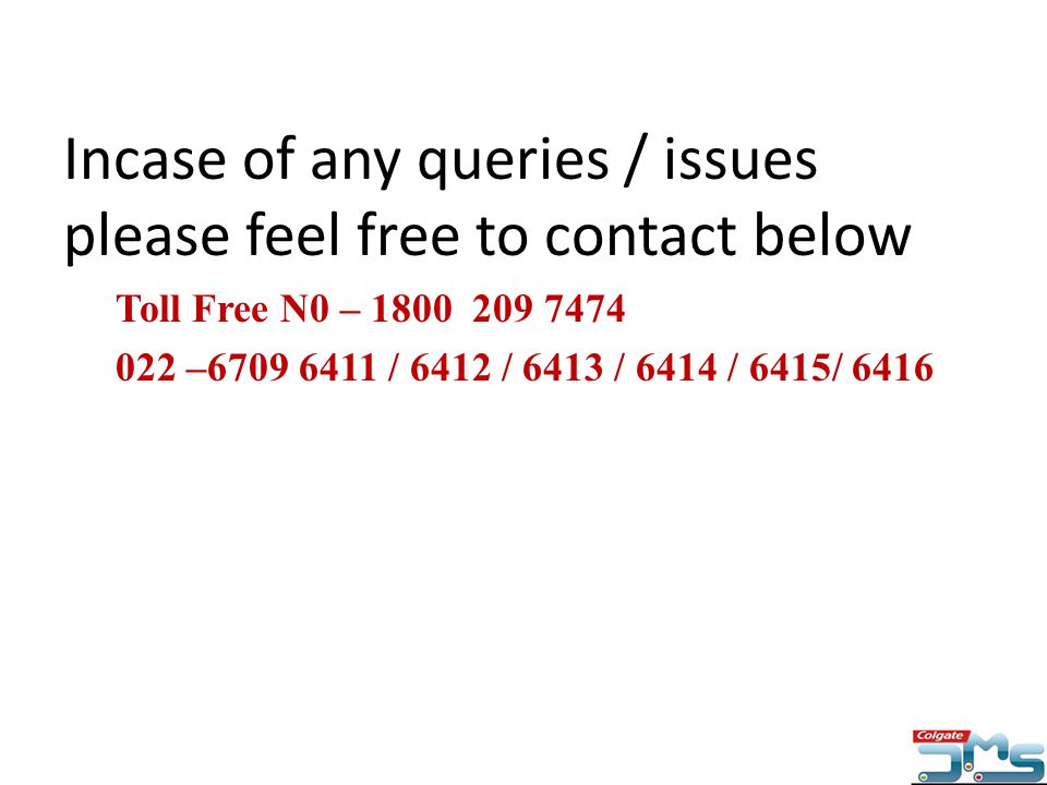 Incase of any queries / issues please feel free to contact below