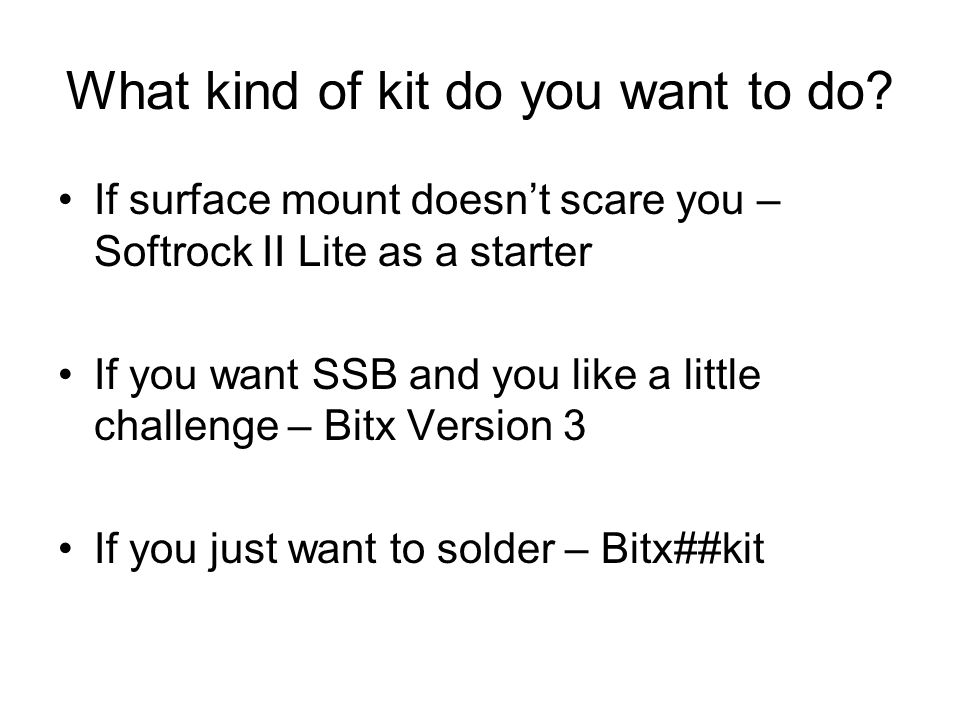 What kind of kit do you want to do