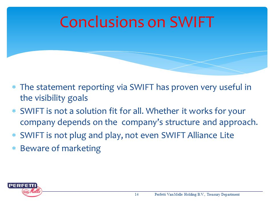 Conclusions on SWIFT The statement reporting via SWIFT has proven very useful in the visibility goals.