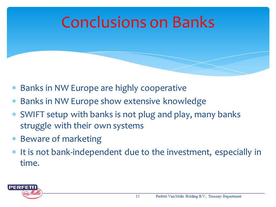 Conclusions on Banks Banks in NW Europe are highly cooperative