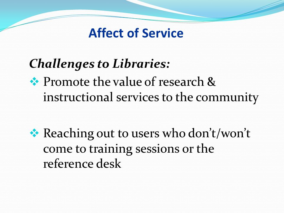 Affect of Service Challenges to Libraries: