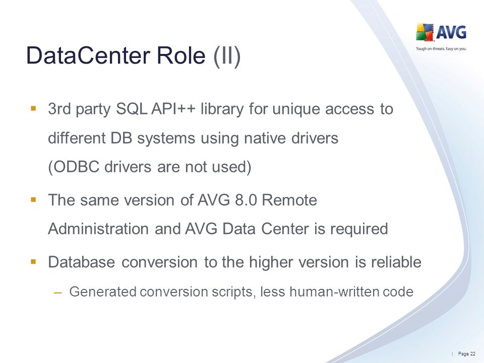 DataCenter Role (II) 3rd party SQL API++ library for unique access to different DB systems using native drivers (ODBC drivers are not used)