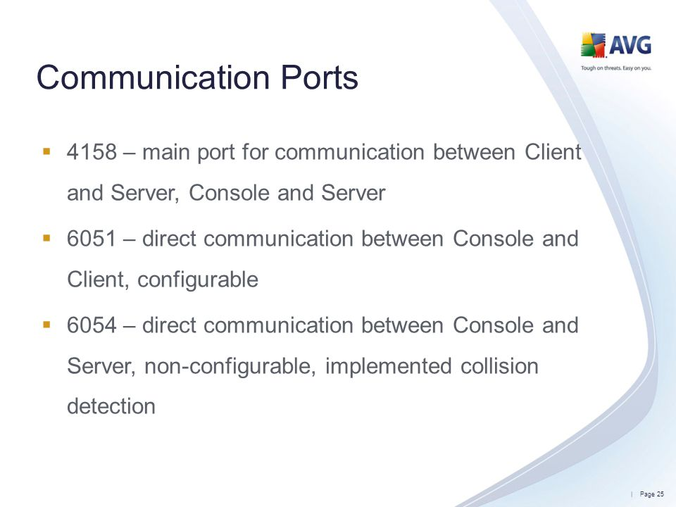 Communication Ports 4158 – main port for communication between Client and Server, Console and Server.