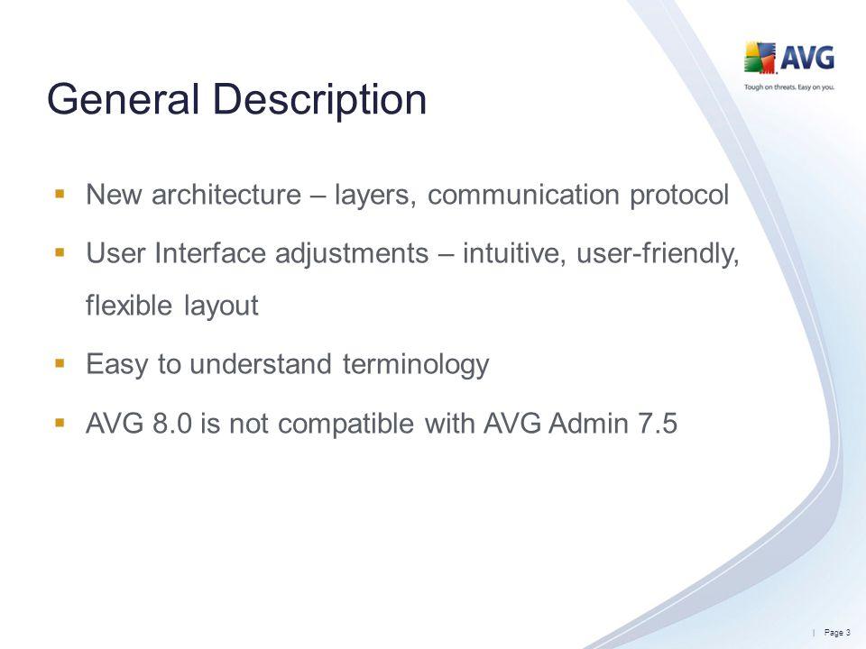 General Description New architecture – layers, communication protocol