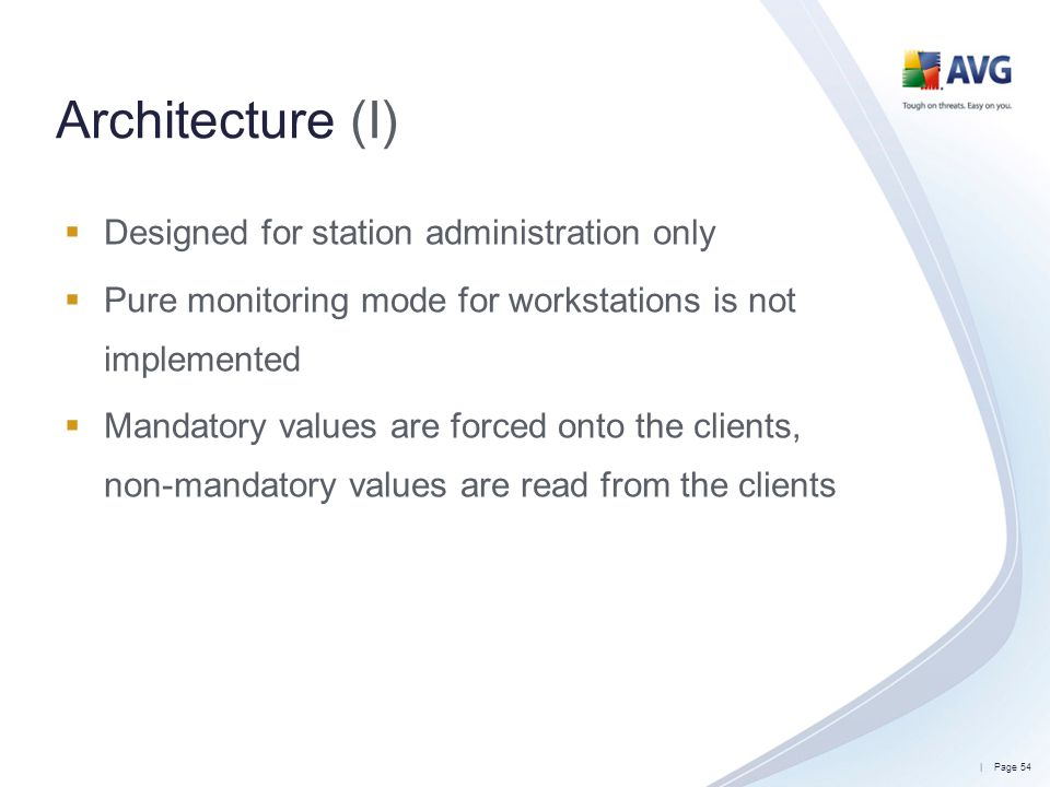 Architecture (I) Designed for station administration only