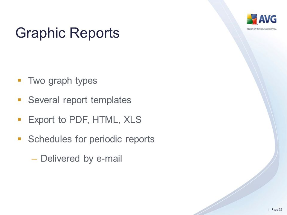 Graphic Reports Two graph types Several report templates